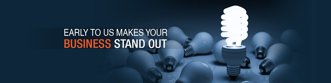 Early To Us Makes Your Business Stand Out