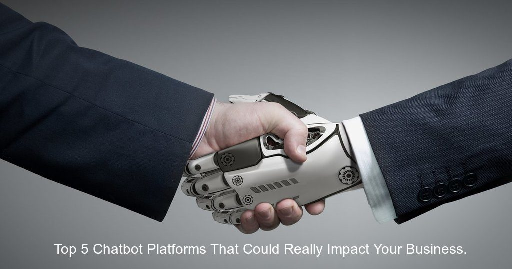 top-5-chatbot-platforms-that-could-really-impact-your-business.