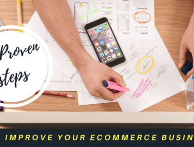 #6 Proven steps to improve your ecommerce business